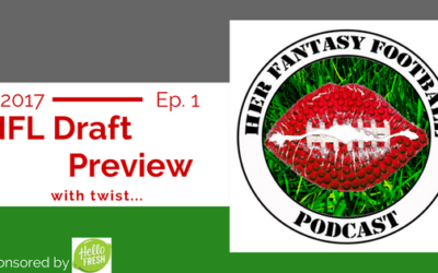 The NFL Draft Preview with a Twist – 4.20.17